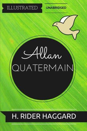 9781532866036: Allan Quatermain: By H. Rider Haggard : Illustrated & Unabridged
