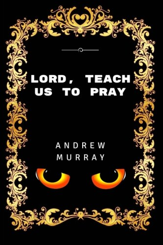 9781532866593: Lord, Teach Us To Pray: Premium Edition - Illustrated