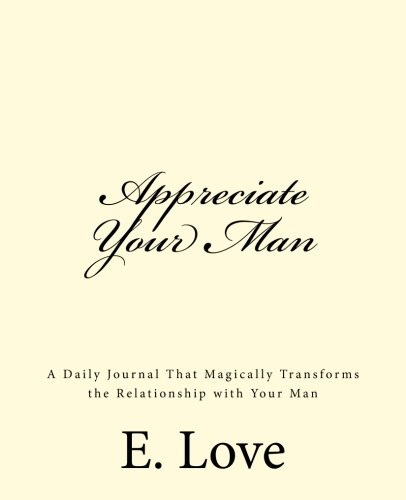 Appreciate Your Man: The Daily Journal That