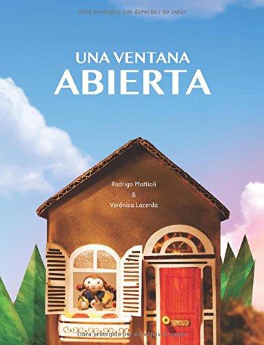 Una Ventana Abierta (Spanish Edition): Rodrigo Mattioli; Veronica