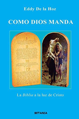 Como Dios Manda: La Biblia a la: MR Eddy De