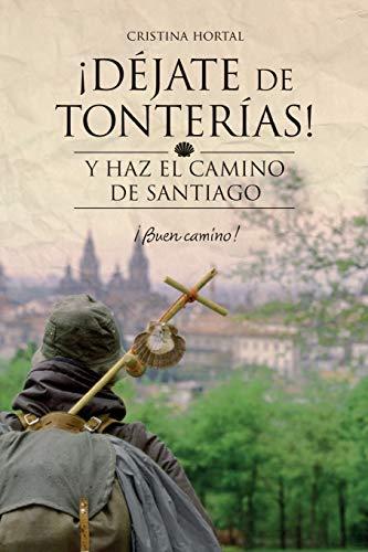 9781532883071: Déjate de tonterías: Y haz el Camino de Santiago: Volume 2