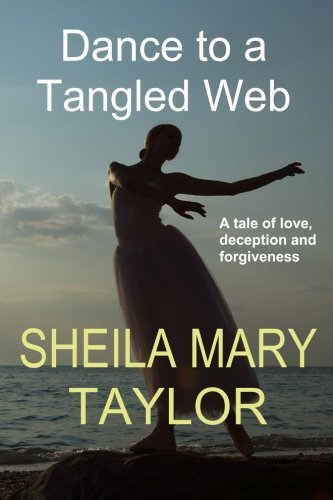 Dance to a Tangled Web: A Tale: Taylor, Sheila Mary