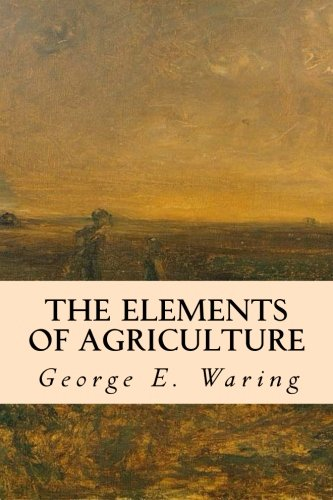 9781532884030: The Elements of Agriculture