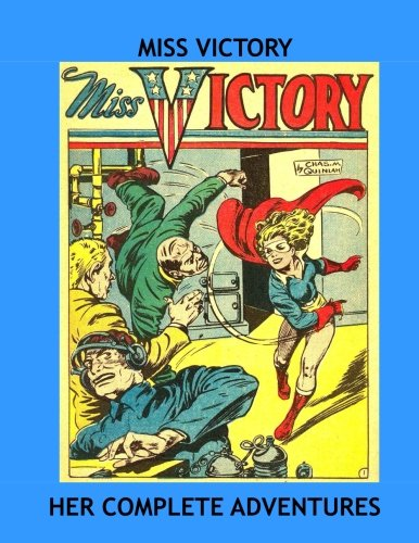 9781532887710: Miss Victory: Her Complete Adventures From Captain Fearless and Captain Aero Comics -- All Stories - No Ads