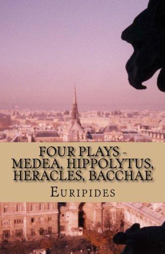 9781532894046: Four Plays - Medea, Hippolytus, Heracles, Bacchae