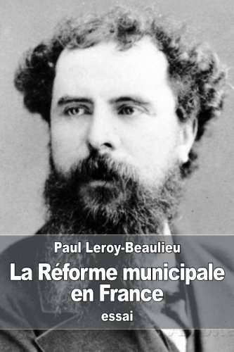 La Reforme Municipale En France: Leroy-Beaulieu, Paul