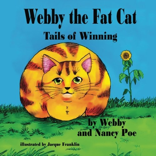 9781532895395: Webby the Fat Cat: Tails of Winning (The Adventures of Webby) (Volume 1)