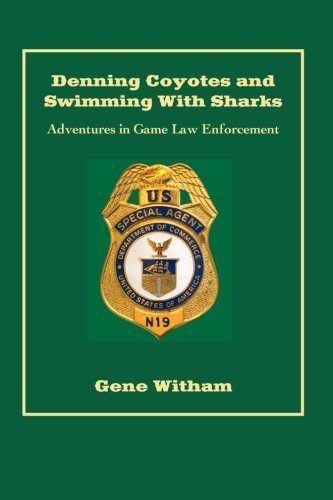 9781532897719: Denning Coyotes and Swimming With Sharks: Adventures in Game Law Enforcement