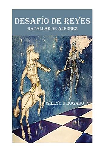9781532898051: Desafio de reyes: Batallas de ajedrez: Volume 1 (Desafío de reyes)