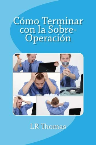 9781532898518: Cómo Terminar con la Sobre-Operación