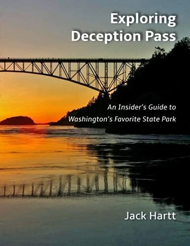 9781532898969: Exploring Deception Pass: An Insider's Guide to Washington's Favorite State Park