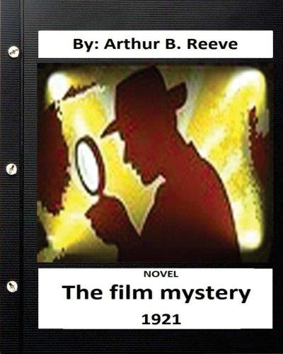 9781532900051: The Film Mystery (1921) NOVEL By: Arthur B. Reeve ( Mystery )