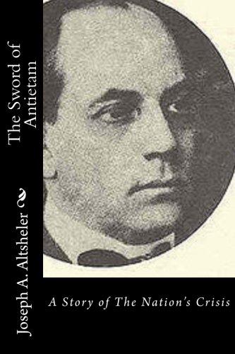 The Sword of Antietam: A Story of The Nation's Crisis: Altsheler, Joseph A.