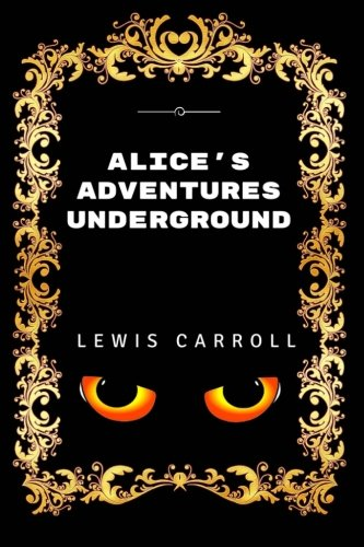 9781532902833: Alice's Adventures Underground: Premium Edition - Illustrated