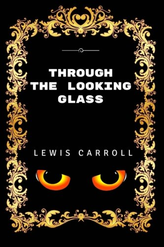 9781532902840: Through The Looking Glass: Premium Edition - Illustrated