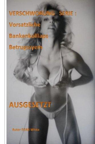 9781532909078: Verschworung Serie Banken Bailout Betrugssystem: Bankster stehlen Hunderte Millionen Gratwanderungen zu wiederholen (Conspiracy Series) (Volume 12) (German Edition)