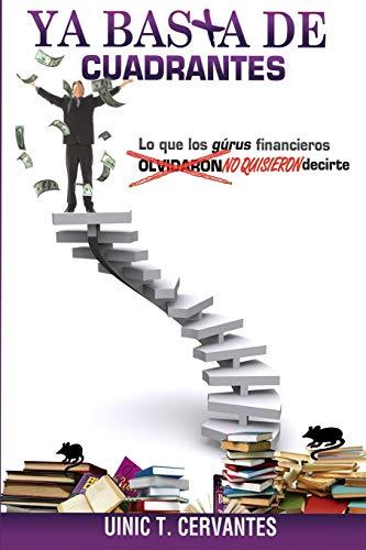 9781532910142: Ya Basta De Cuadrantes: Lo que los gurús financieros olvidaron (no quisieron) decirte (Spanish Edition)