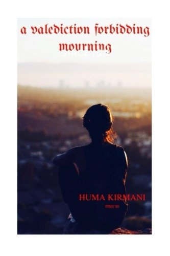 A Valediction Forbidding Mourning: Love Which Tried: kirmani, Huma