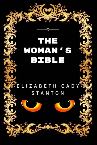 9781532914508: The Woman's Bible: Premium Edition - Illustrated