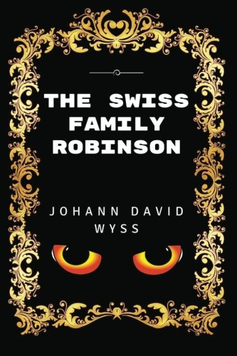 9781532915505: The Swiss Family Robinson: Premium Edition - Illustrated