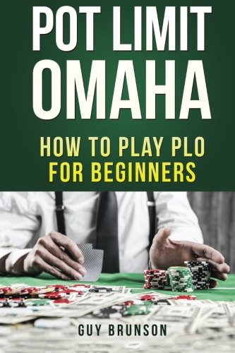 9781532917387: Pot Limit Omaha: How To Play PLO For Beginners