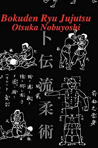 Bokuden Ryu Jujutsu: A Record of Intensive: Nobuyoshi, Otsuka