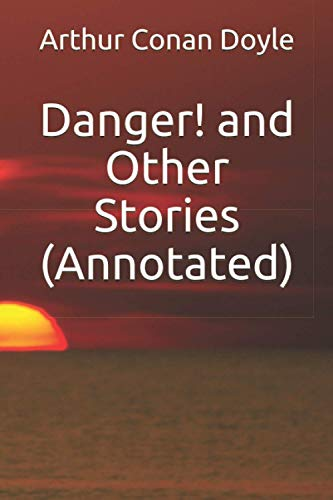 9781532917950: Danger! and Other Stories (Annotated)