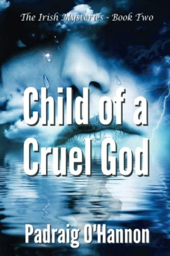 9781532922855: Child of a Cruel God (The Irish Mysteries) (Volume 2)