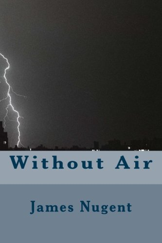 Without Air: Nugent, James