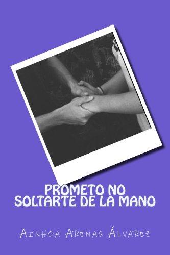 9781532926013: Prometo no soltarte de la mano