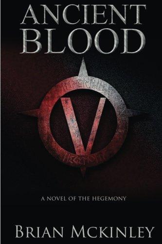 9781532929885: Ancient Blood: A Novel of the Hegemony (The Order Saga) (Volume 1)
