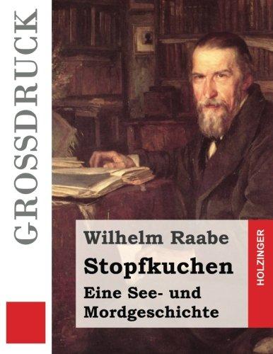 9781532930676: Stopfkuchen (Großdruck): Eine See- und Mordgeschichte (German Edition)
