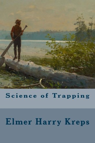 Science of Trapping (Paperback): Elmer Harry Kreps