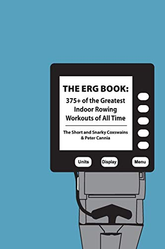 9781532936722: The Erg Book: 375+ of the Greatest Indoor Rowing Workouts of All Time