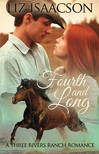 Fourth and Long: An Inspirational Western Romance (Three Rivers Ranch Romance) (Volume 3): Isaacson...
