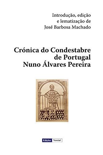Cronica Do Condestabre de Portugal Nuno Alvares: Jose Barbosa Machado