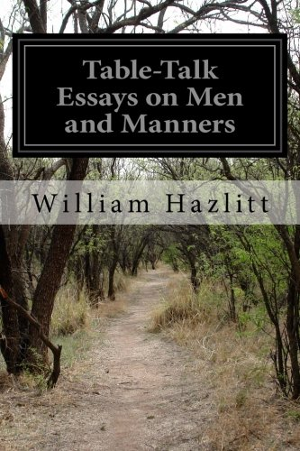 table talk essays on men and manners by hazlitt william abebooks