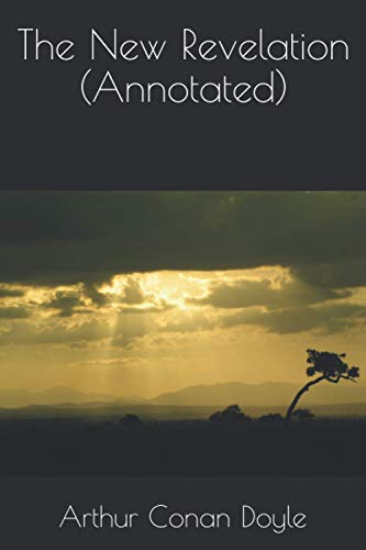 9781532954313: The New Revelation (Annotated)