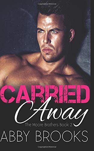 9781532954955: Carried Away: Volume 2 (The Moore Brothers)