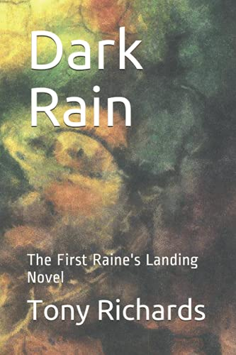 9781532955389: Dark Rain: The First Raine's Landing Novel (The Raine's Landing Novels) (Volume 1)