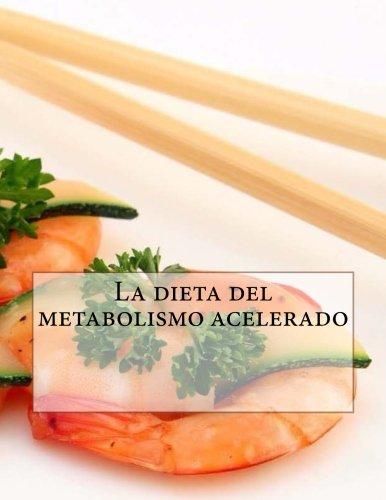 9781532957116: La dieta del metabolismo acelerado (Spanish Edition)