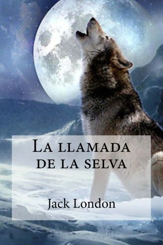 9781532957611: La llamada de la selva (Spanish Edition)