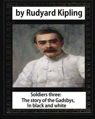 Soldiers three. The story of the Gadsbys.: Kipling, Rudyard