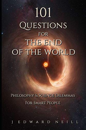 9781532962165: 101 Questions for the End of the World (Coffee Table Philosophy) (Volume 10)