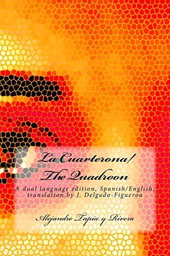 9781532962646: La Cuarterona/The Quadroon: A dual language edition, Spanish/English (Spanish Edition)
