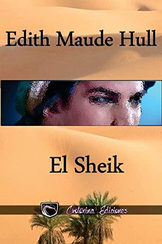 El Sheik (Spanish Edition): Edith Maude Hull;