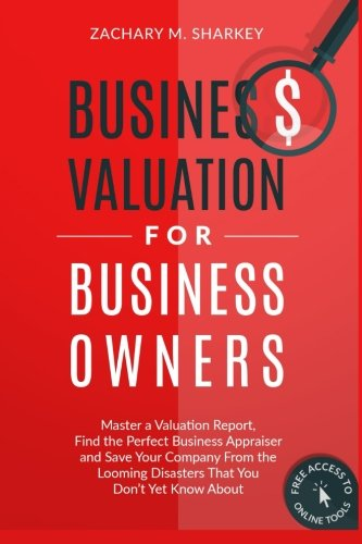 Business Valuation for Business Owners: Master a: Zachary M. Sharkey