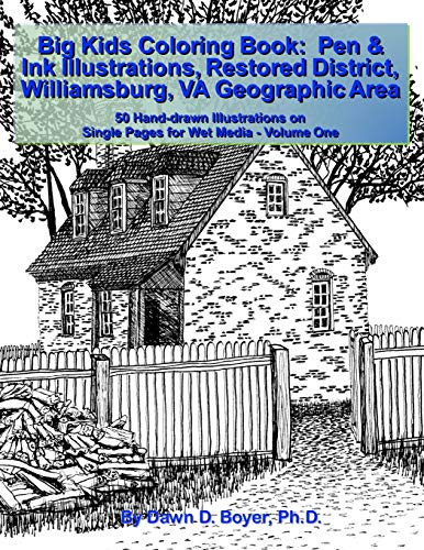 9781532968082: Big Kids Coloring Book:Pen & Ink Illustrations Restored District Williamsburg, VA Geographic Area: 50 Hand-drawn Illustrations on Single Pages for Wet Media - Volume One (Big Kids Coloring Books)