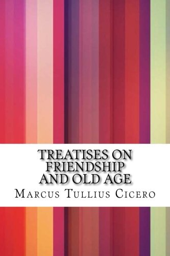 9781532973857: Treatises on Friendship and Old Age